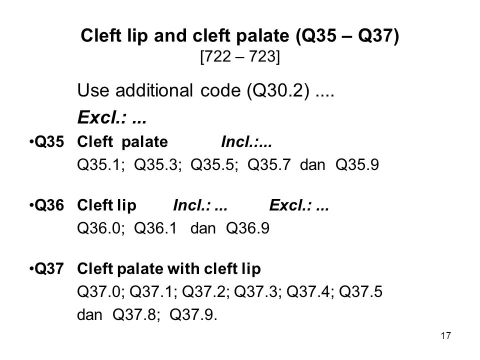 Cleft lip and cleft palate (Q35 – Q37) [722 – 723]
